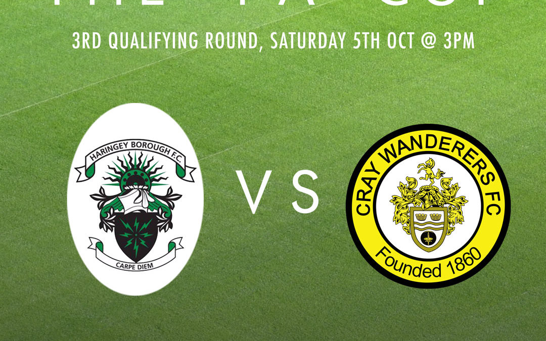 Haringey Borough vs Cray Wanderers – FA Cup – 5/10/19 Match Preview/Directions