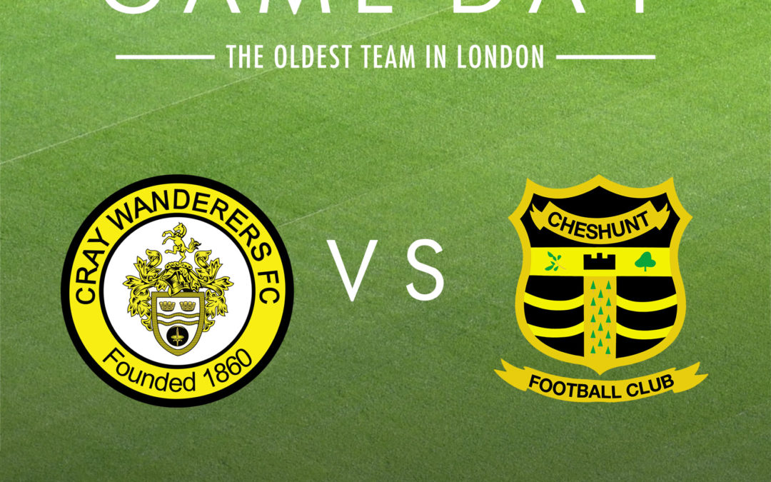 Cray Wanderers vs Cheshunt – Saturday 9th November, 3pm – Match Preview