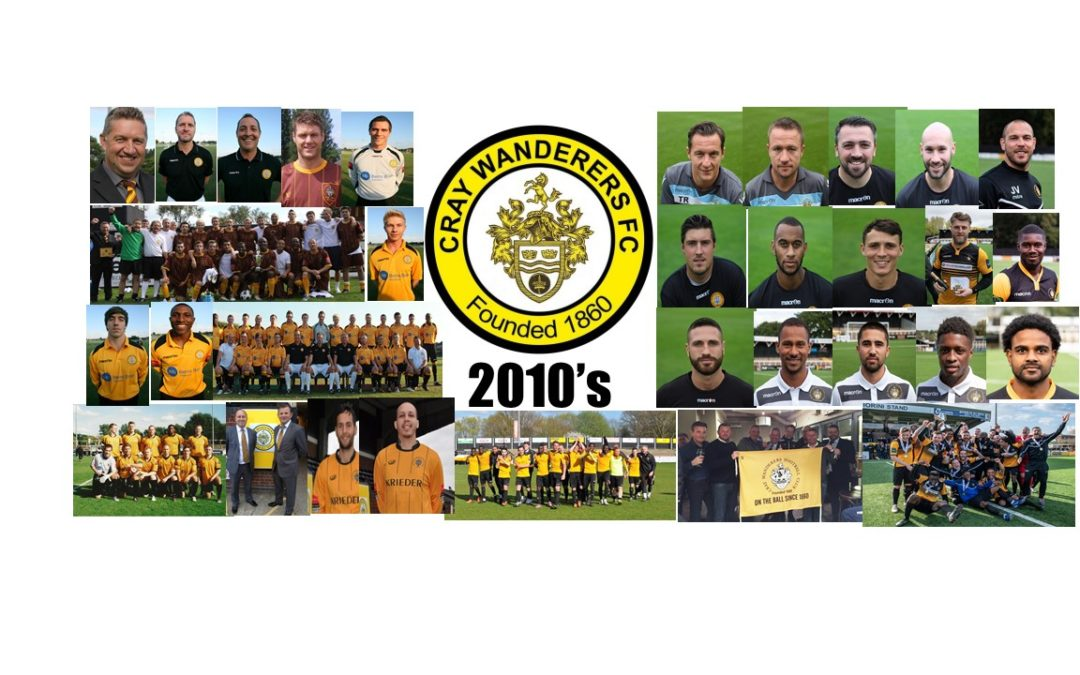 Cray Wanderers – The 2010's – An Incredible Decade