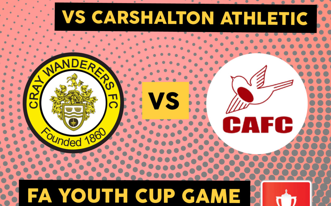 FA Youth Cup Preliminary Round – 9/9/20 – Cray Wanderers 0 Carshalton Athletic 4