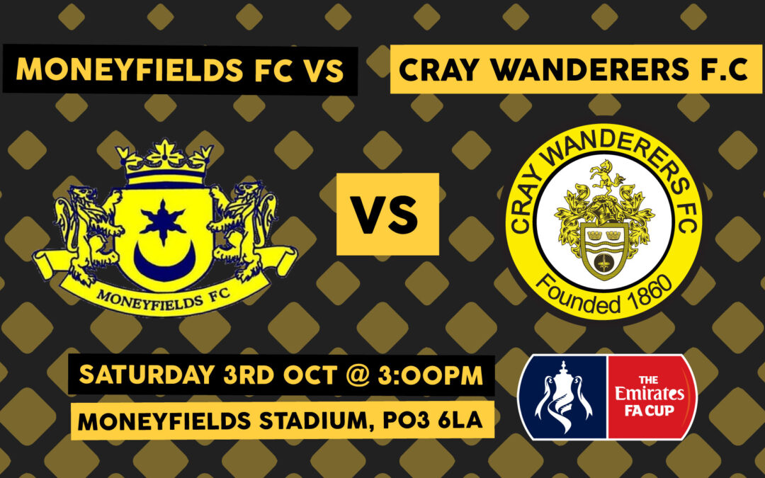 FA Cup 2nd QR Draw – Moneyfields FC v Cray Wanderers – Saturday 3rd October, 3pm