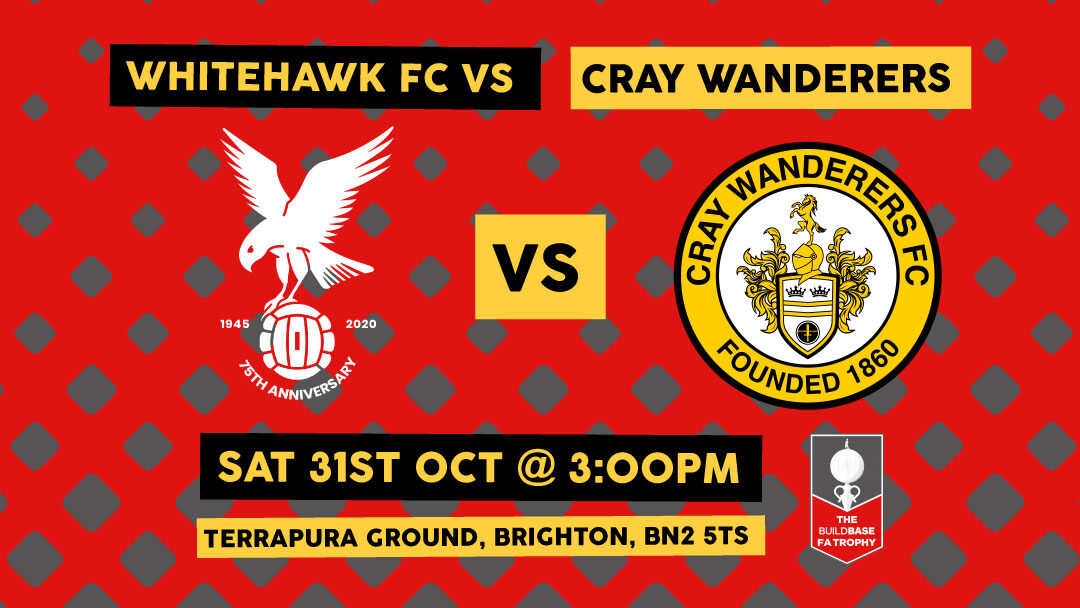 Whitehawk 0 Cray Wanderers 3 – FA Trophy 3QR – Saturday 31st October – Match Report