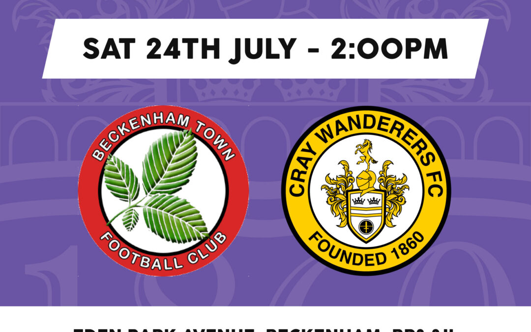 PSF: Beckenham Town v Cray Wanderers – Sat. 24th July, 2pm – Match Preview/Directions