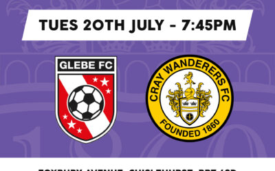 Glebe vs Cray Wanderers – PSF: Tues , 20th July, 7.45pm – Match Preview/Directions
