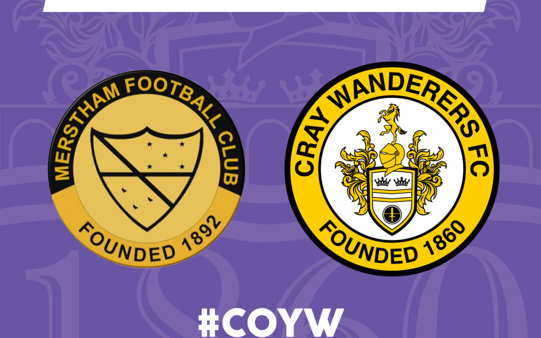 Cray Wanderers Fixture news – Merstham game to be re-arranged, friendly vs Bromley U23s on Wednesday 22nd September, 7.30pm