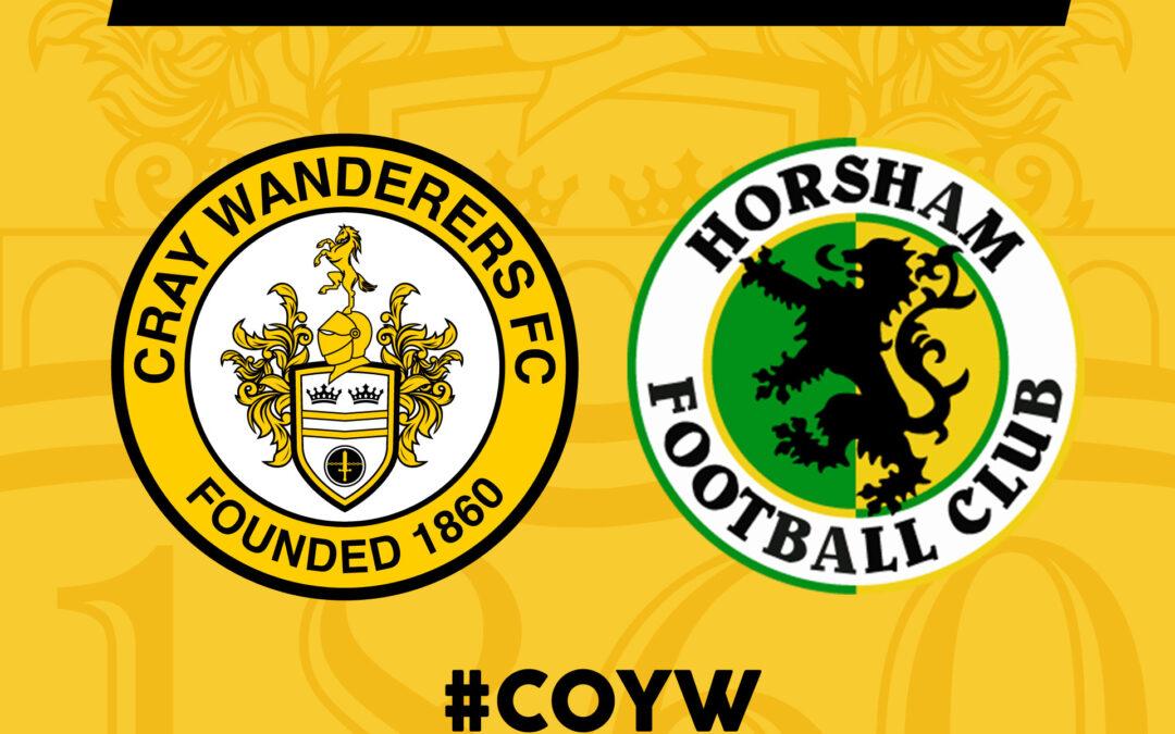 Cray Wanderers vs Horsham – New rearranged date – Wednesday 3rd November, 7.45pm